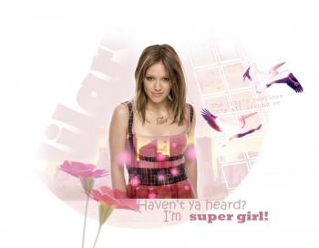 Haven't ya heard? I'm super girl